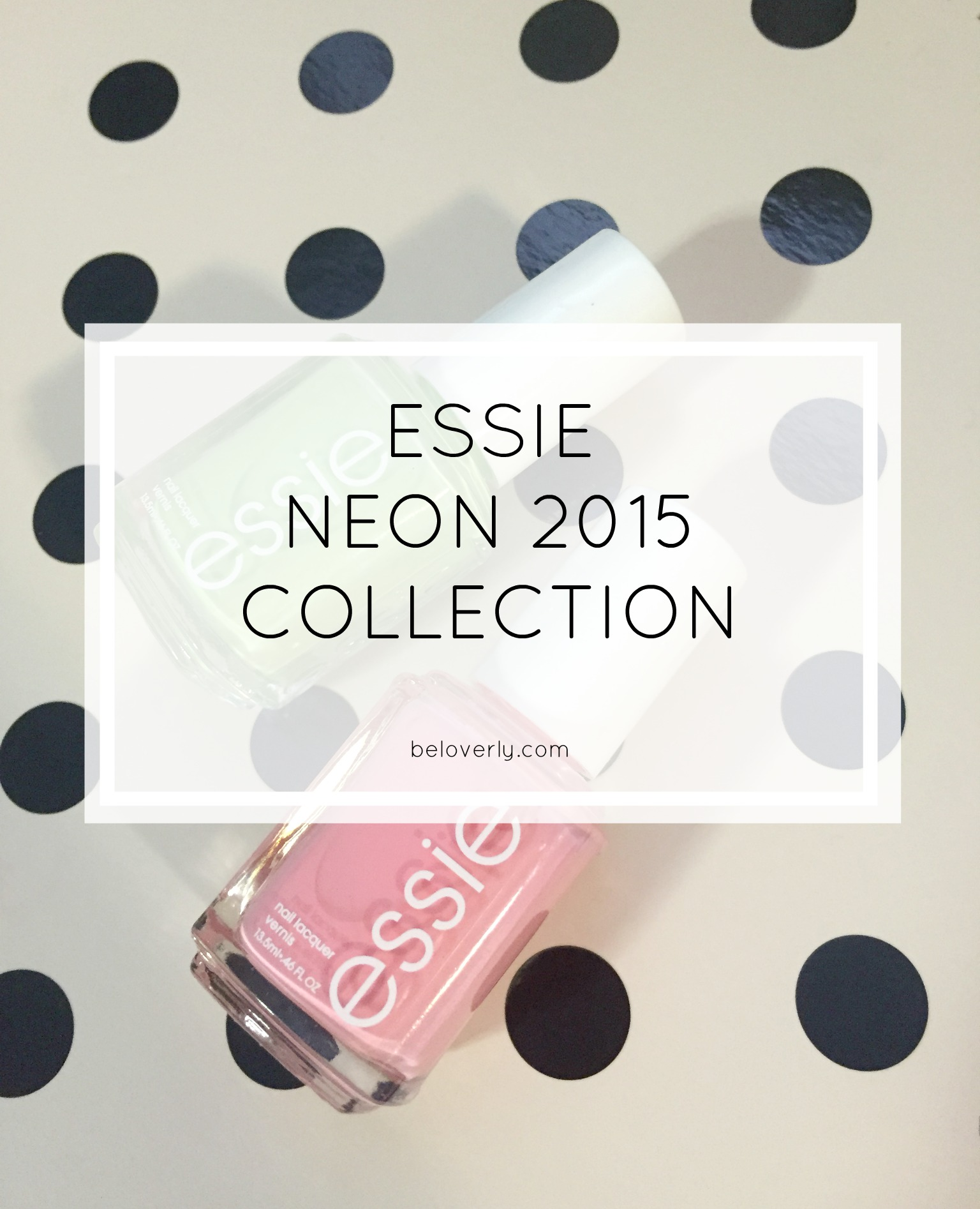 essieneon2015collection